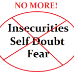 Insecurities, Self Doubt and Fear…Let's Kick Them to The Curb! Part 1
