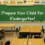 Prepare Your Child for Kindergarten!